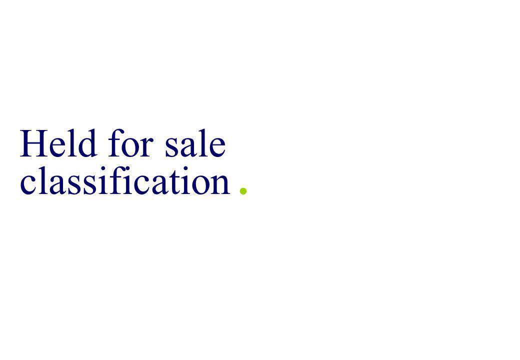 2 Main Content of IFRS 5 Definition of a discontinued operation Very much the same as the definition in IAS 35 Timing of classification as a discontinued operation When the discontinued operation is disposed of or meets held for sale criteria Non-current assets / disposal groups held for sale Write down to fair value less costs to sell Depreciation not permitted.