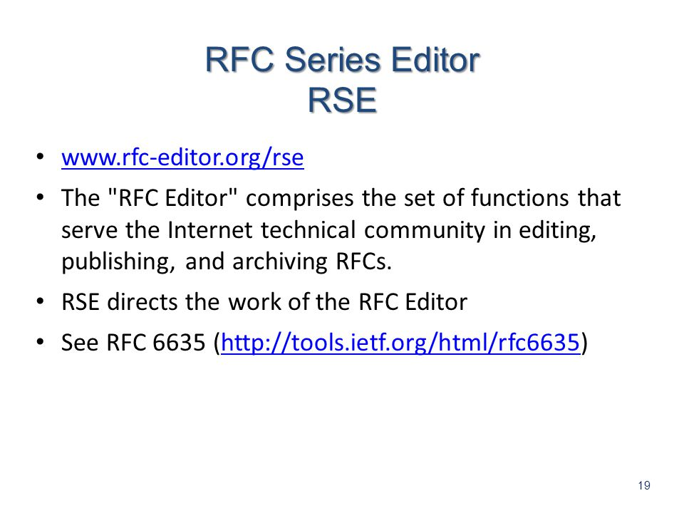 19   The RFC Editor comprises the set of functions that serve the Internet technical community in editing, publishing, and archiving RFCs.