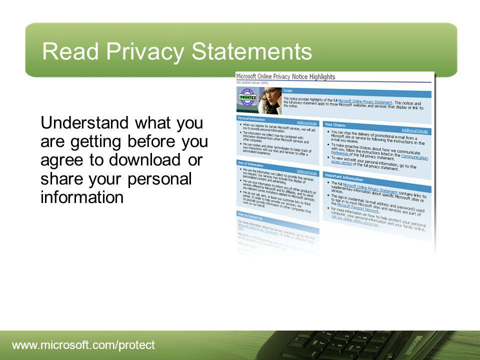 Read Privacy Statements Understand what you are getting before you agree to download or share your personal information