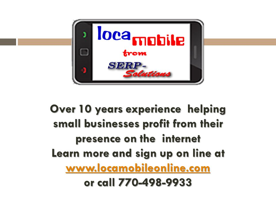 Over 10 years experience helping small businesses profit from their presence on the internet Learn more and sign up on line at     or call