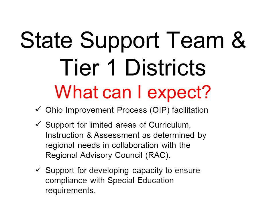 State Support Team & Tier 1 Districts What can I expect.
