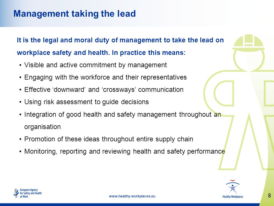 8   Management taking the lead It is the legal and moral duty of management to take the lead on workplace safety and health.
