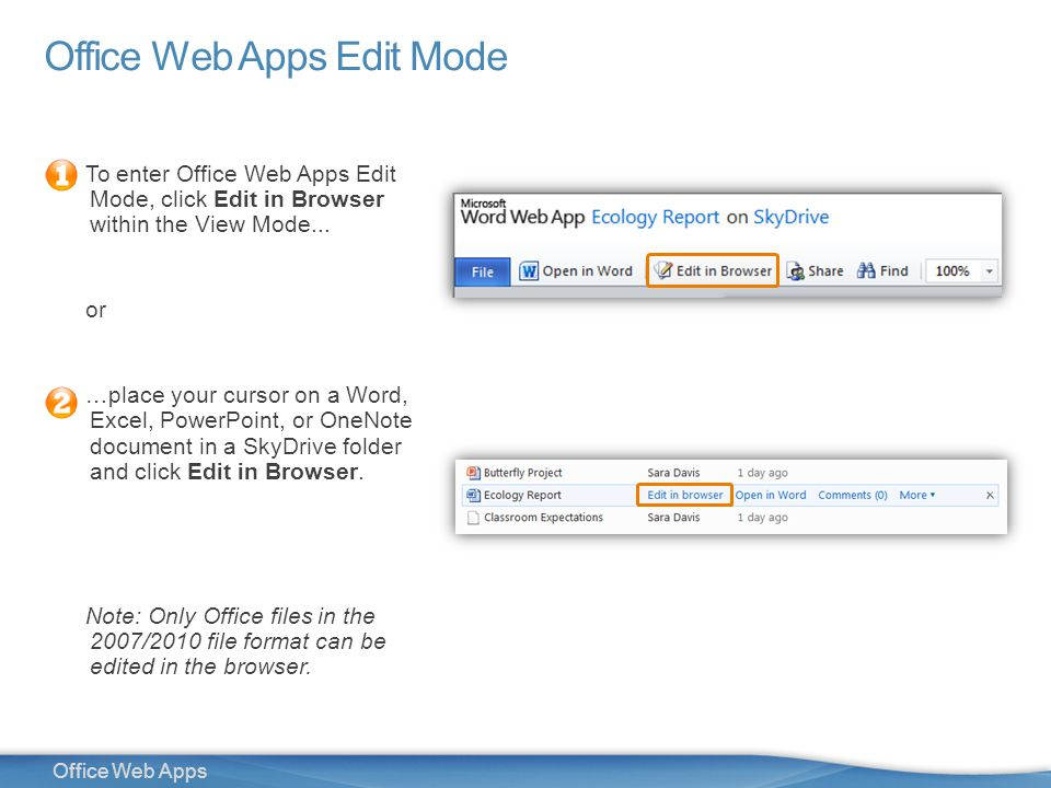 11 Office Web Apps Office Web Apps Edit Mode To enter Office Web Apps Edit Mode, click Edit in Browser within the View Mode...