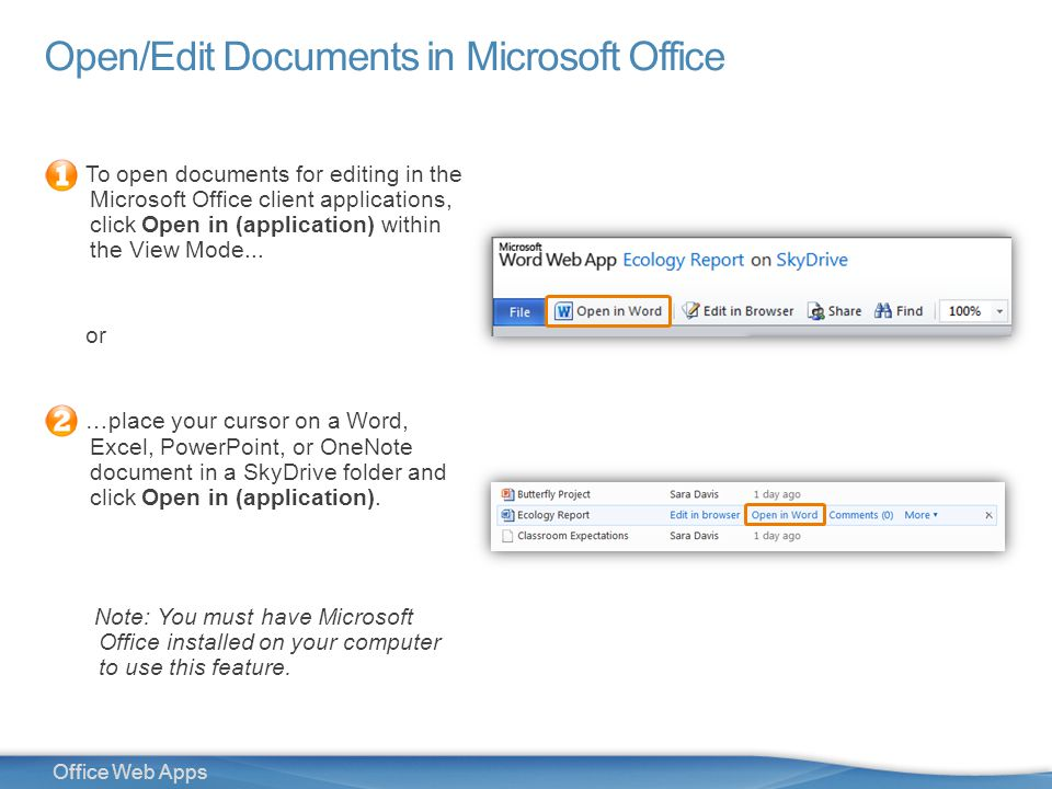 15 Office Web Apps Open/Edit Documents in Microsoft Office To open documents for editing in the Microsoft Office client applications, click Open in (application) within the View Mode...