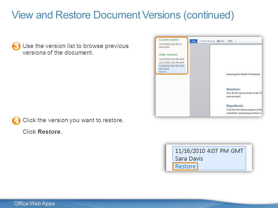19 Office Web Apps View and Restore Document Versions (continued) Use the version list to browse previous versions of the document.