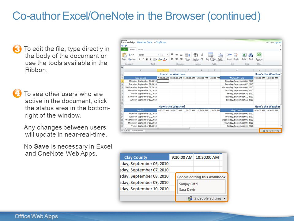 23 Office Web Apps Co-author Excel/OneNote in the Browser (continued) To edit the file, type directly in the body of the document or use the tools available in the Ribbon.