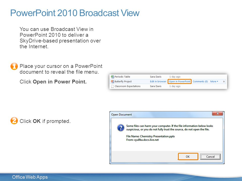 28 Office Web Apps PowerPoint 2010 Broadcast View You can use Broadcast View in PowerPoint 2010 to deliver a SkyDrive-based presentation over the Internet.