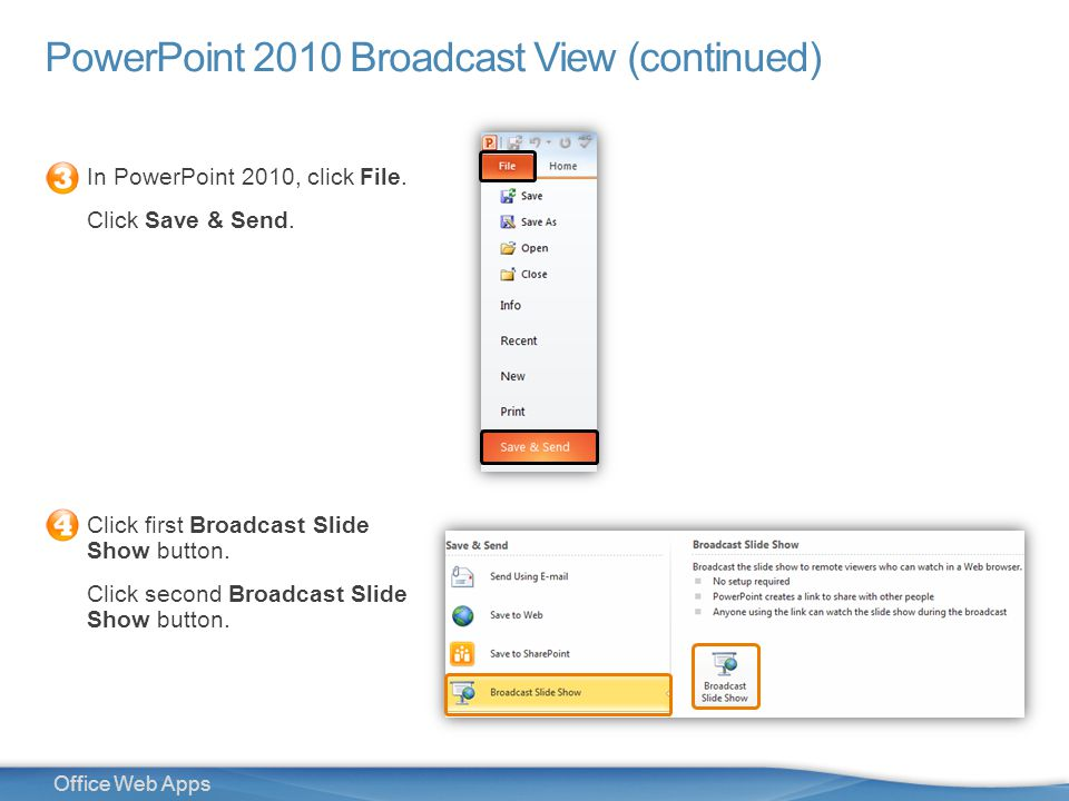 29 Office Web Apps PowerPoint 2010 Broadcast View (continued) In PowerPoint 2010, click File.