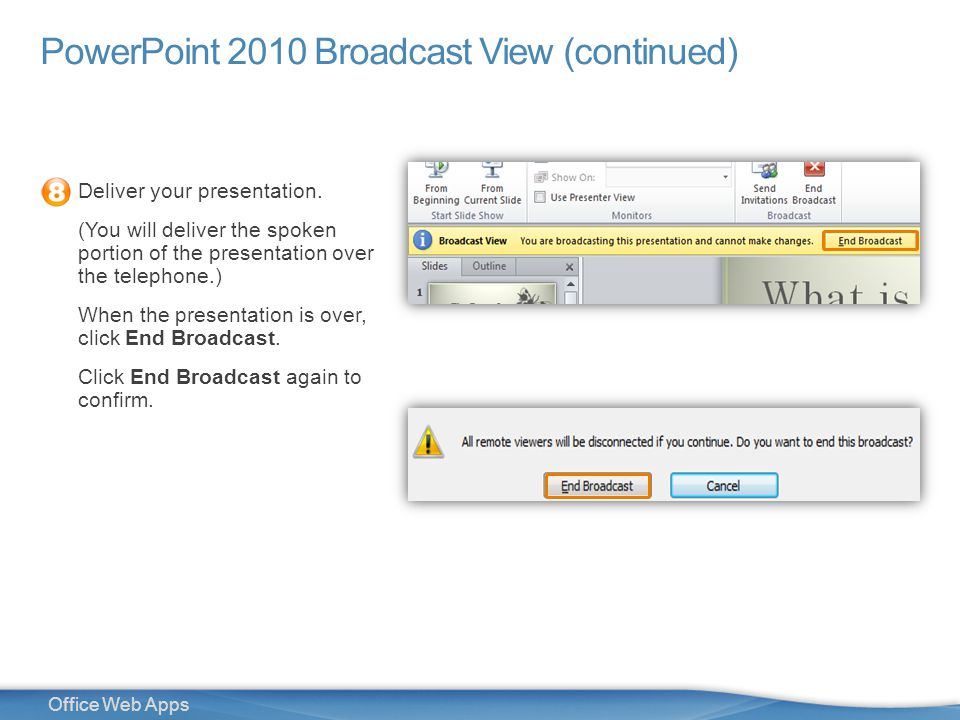 31 Office Web Apps PowerPoint 2010 Broadcast View (continued) Deliver your presentation.