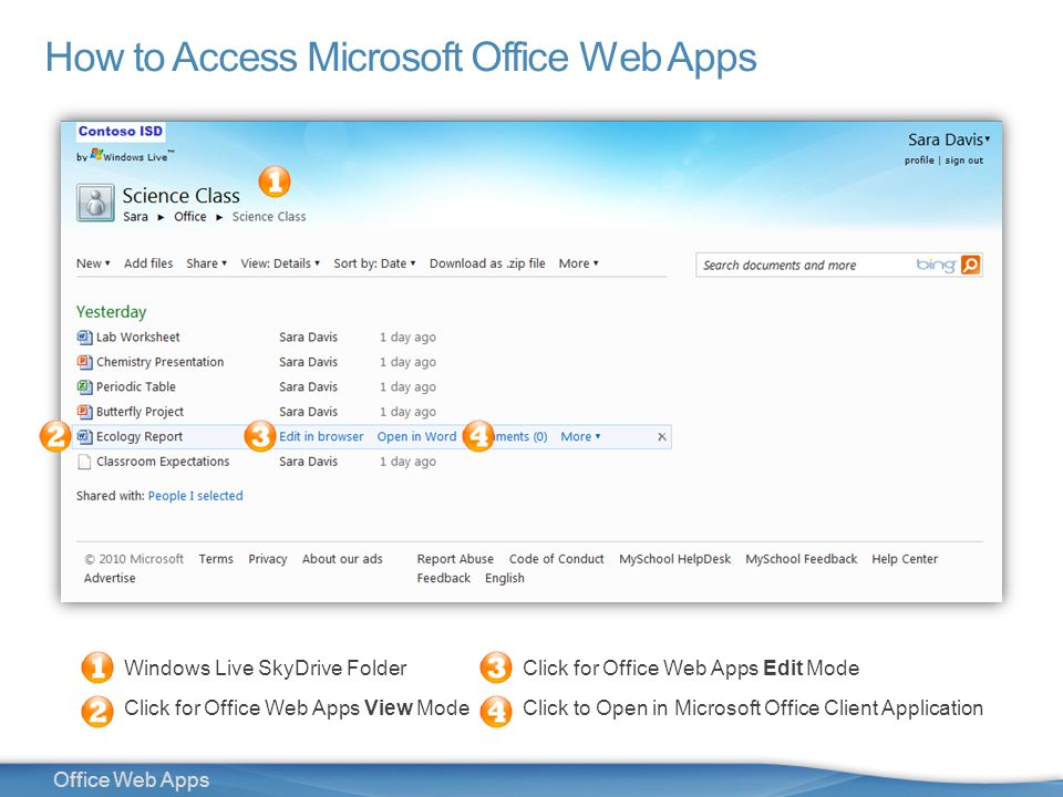 6 Office Web Apps How to Access Microsoft Office Web Apps Windows Live SkyDrive Folder Click for Office Web Apps View Mode Click for Office Web Apps Edit Mode Click to Open in Microsoft Office Client Application