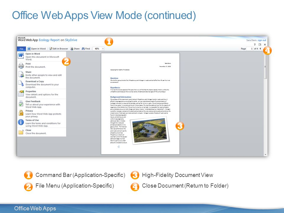 9 Office Web Apps Office Web Apps View Mode (continued) Command Bar (Application-Specific) File Menu (Application-Specific) High-Fidelity Document View Close Document (Return to Folder)