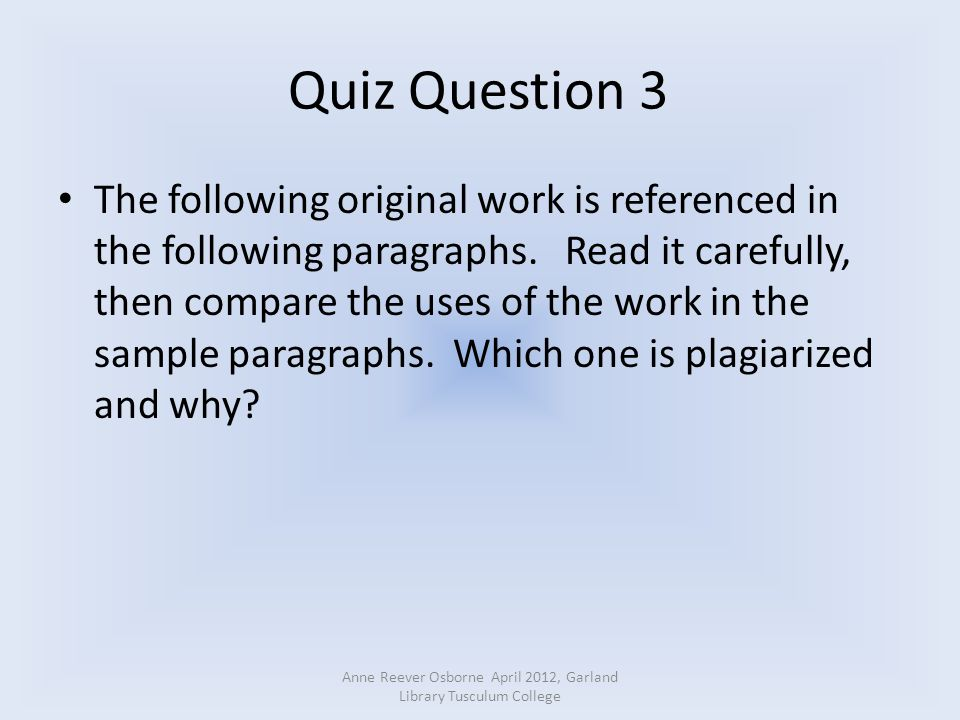 Quiz Question 3 The following original work is referenced in the following paragraphs.