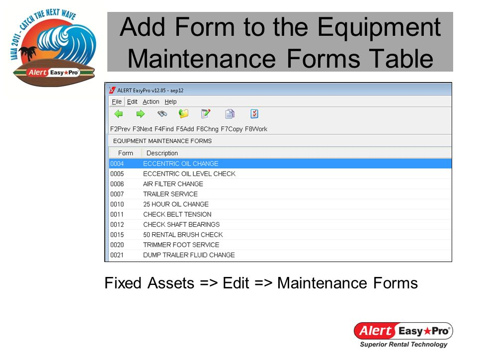 Add Form to the Equipment Maintenance Forms Table Fixed Assets => Edit => Maintenance Forms