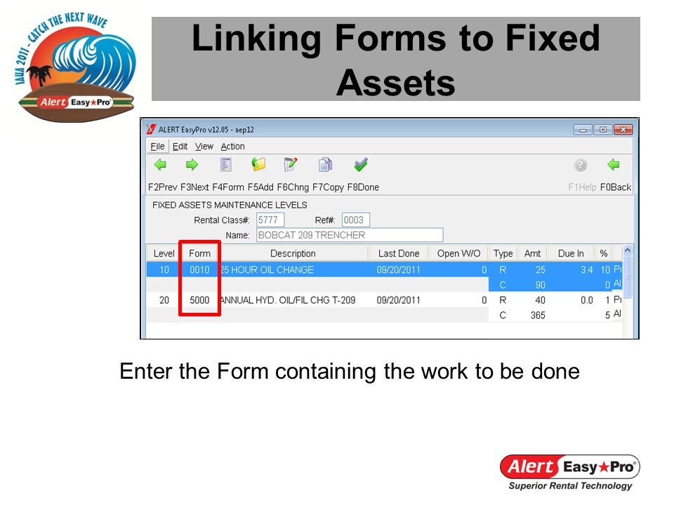 Linking Forms to Fixed Assets Enter the Form containing the work to be done