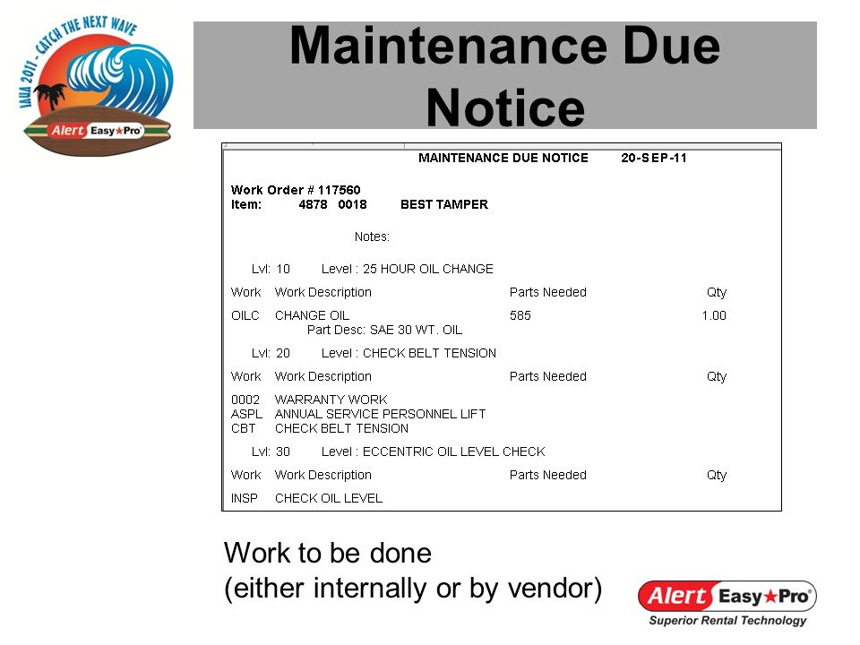 Maintenance Due Notice Work to be done (either internally or by vendor)