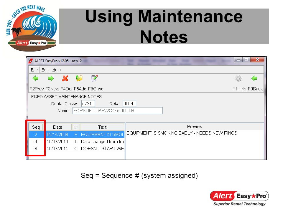 Using Maintenance Notes Seq = Sequence # (system assigned)