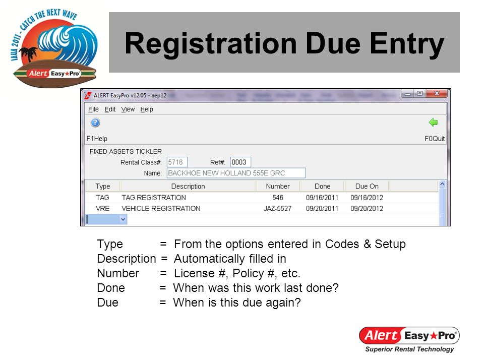 Type = From the options entered in Codes & Setup Description = Automatically filled in Number = License #, Policy #, etc.