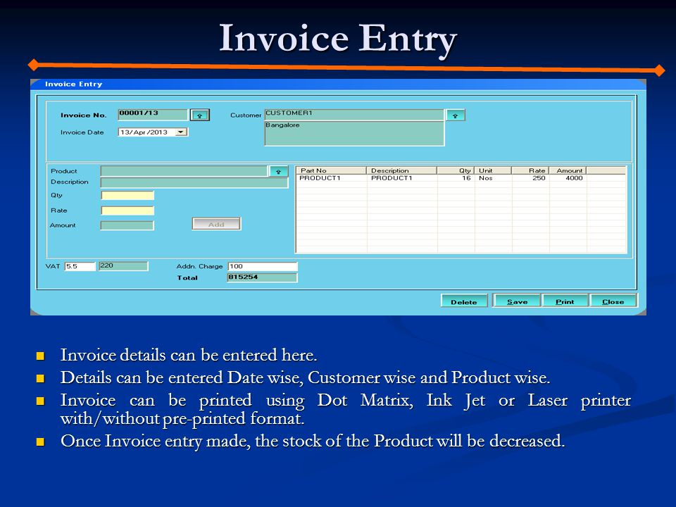 Invoice Entry Invoice details can be entered here.