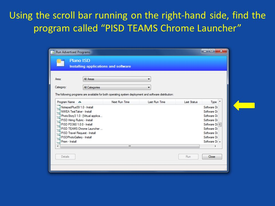 Using the scroll bar running on the right-hand side, find the program called PISD TEAMS Chrome Launcher