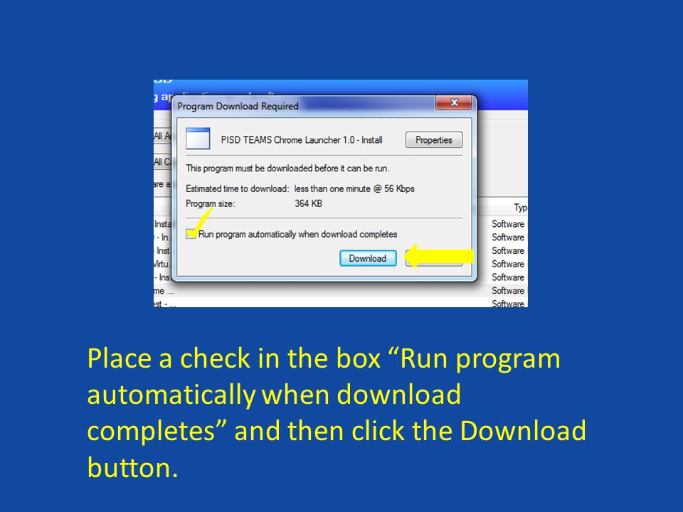 Place a check in the box Run program automatically when download completes and then click the Download button.