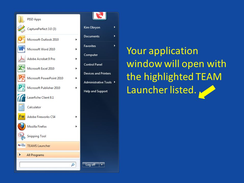 Your application window will open with the highlighted TEAM Launcher listed.