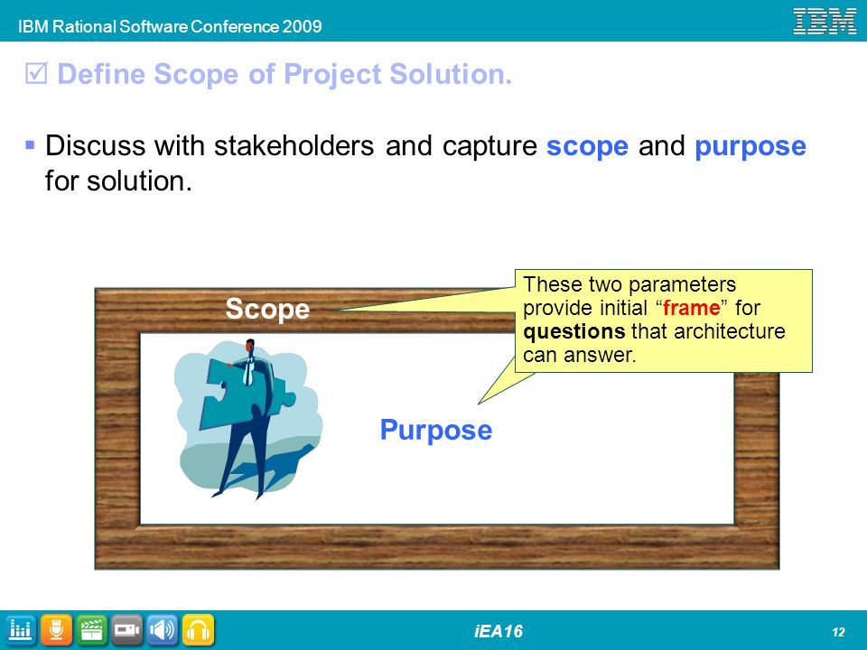 IBM Rational Software Conference 2009 iEA16 Define Scope of Project Solution.
