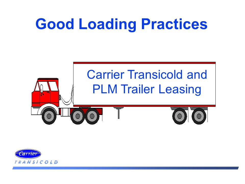 Good Loading Practices Carrier Transicold and PLM Trailer Leasing