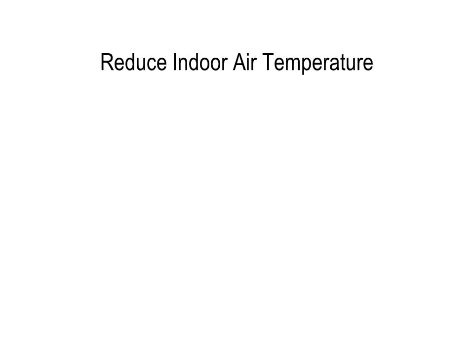 Reduce Indoor Air Temperature