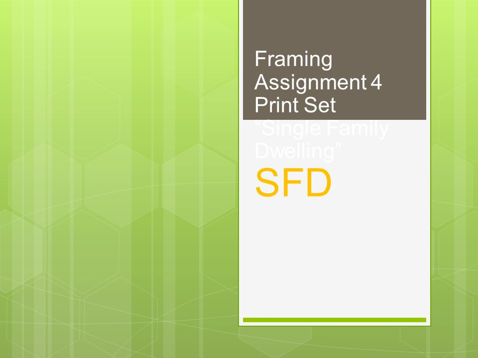 Framing Assignment 4 Print SetSingle Family Dwelling SFD