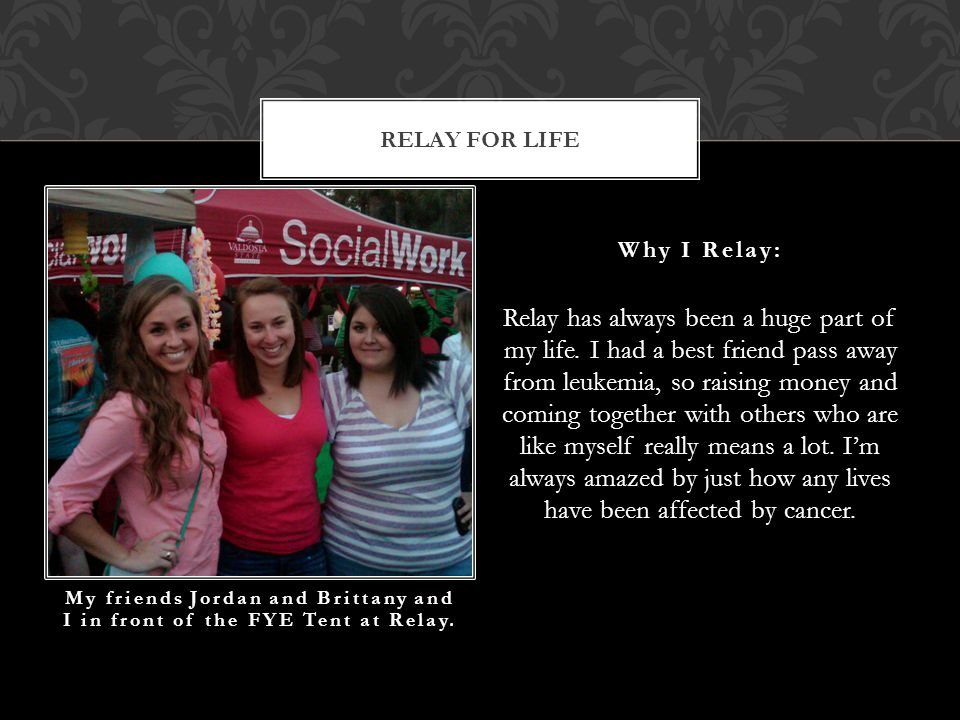 Relay has always been a huge part of my life.