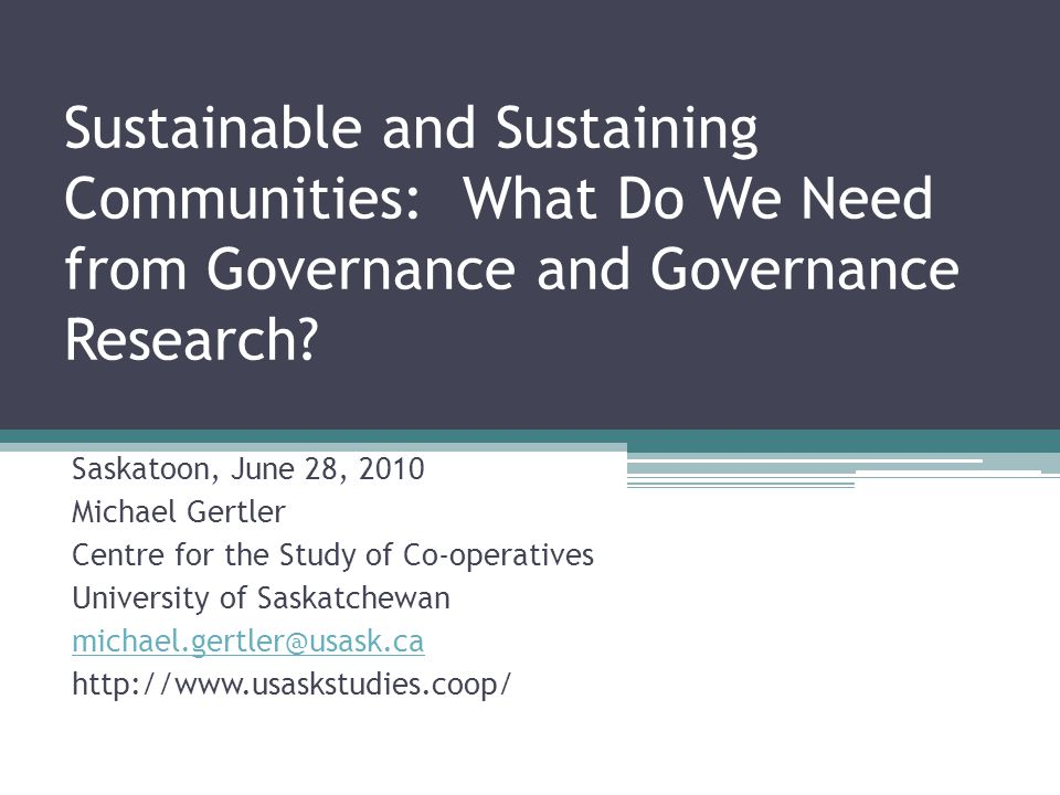 Sustainable and Sustaining Communities: What Do We Need from Governance and Governance Research.