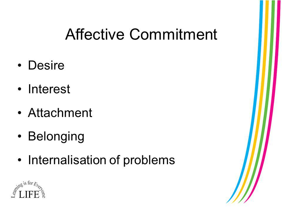 Affective Commitment Desire Interest Attachment Belonging Internalisation of problems