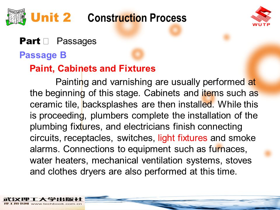 Unit 2 Construction Process Part Passages Passage B Paint, Cabinets and Fixtures Painting and varnishing are usually performed at the beginning of this stage.