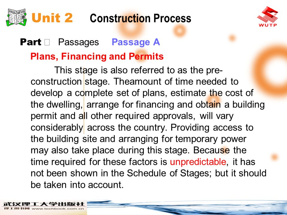 Unit 2 Construction Process Part Passages Passage A Plans, Financing and Permits This stage is also referred to as the pre- construction stage.