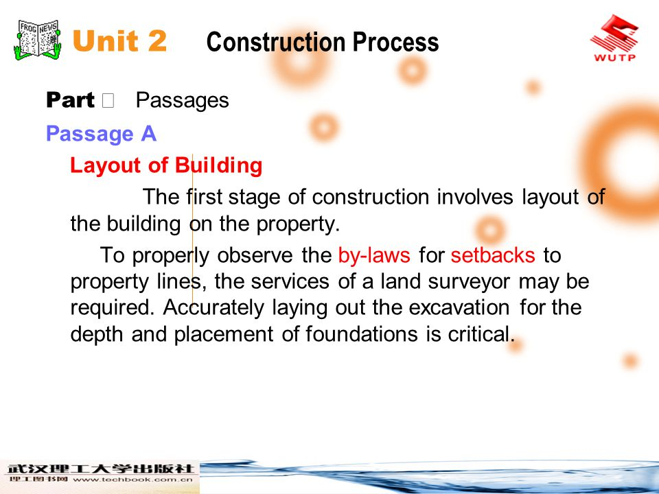 Unit 2 Construction Process Part Passages Passage A Layout of Building The first stage of construction involves layout of the building on the property.