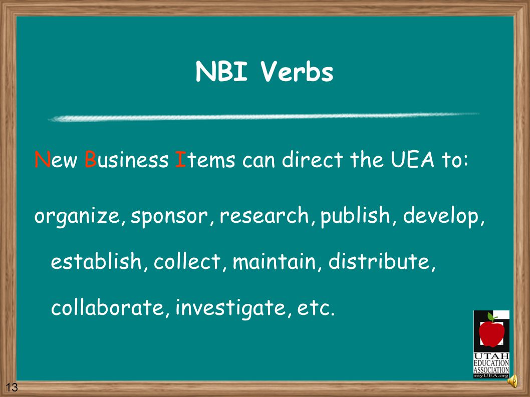 It is easy to write an NBI Simply your New Business Item with the words: The UEA will … 12