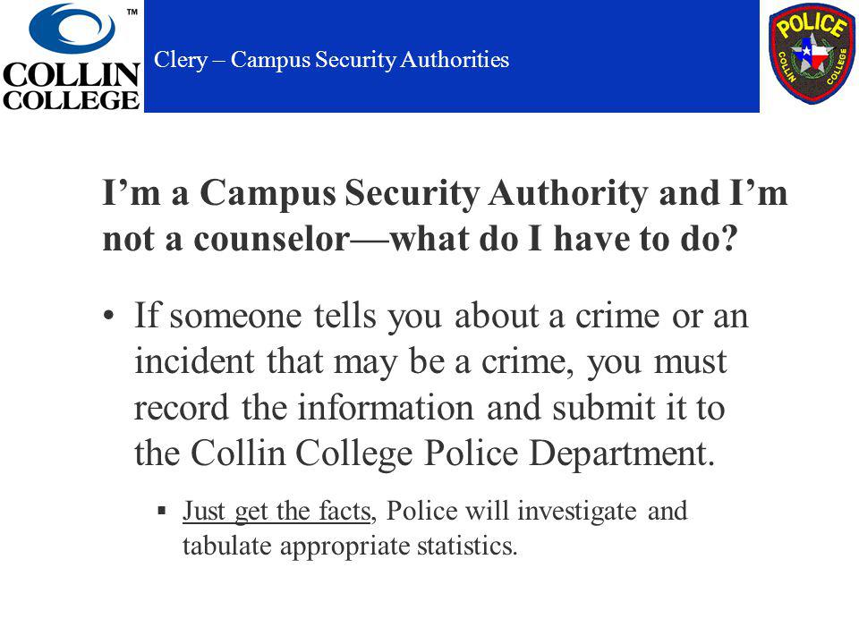 Im a Campus Security Authority and Im not a counselorwhat do I have to do.