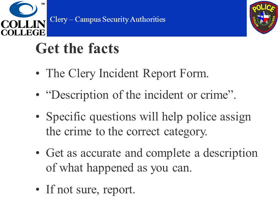 Get the facts The Clery Incident Report Form. Description of the incident or crime.