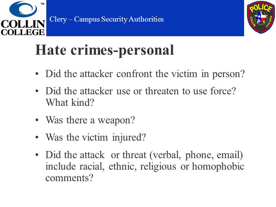 Hate crimes-personal Did the attacker confront the victim in person.