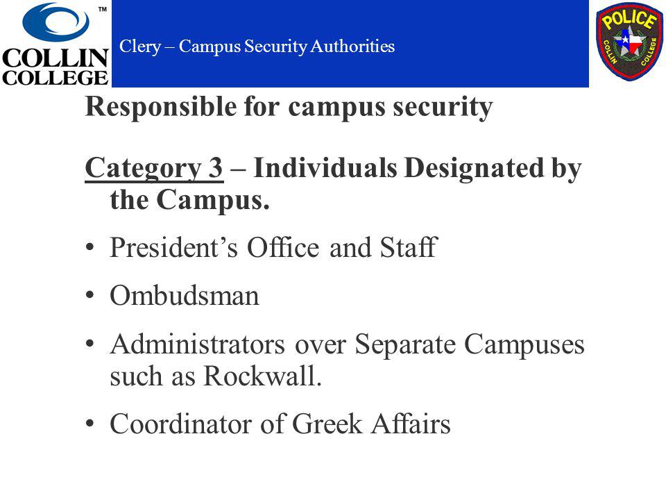 Responsible for campus security Category 3 – Individuals Designated by the Campus.