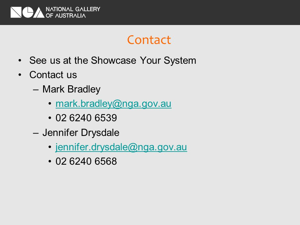 Contact See us at the Showcase Your System Contact us –Mark Bradley –Jennifer Drysdale