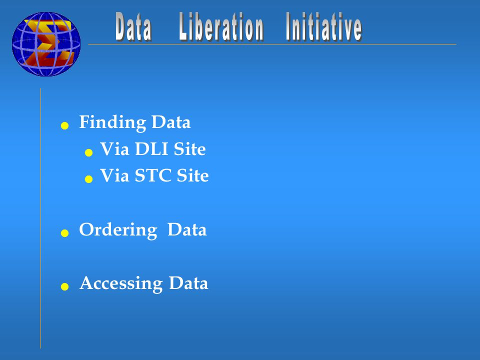Finding Data Via DLI Site Via STC Site Ordering Data Accessing Data