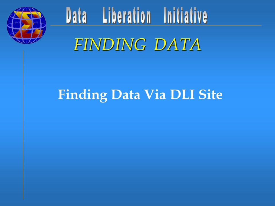 Finding Data Via DLI Site FINDING DATA