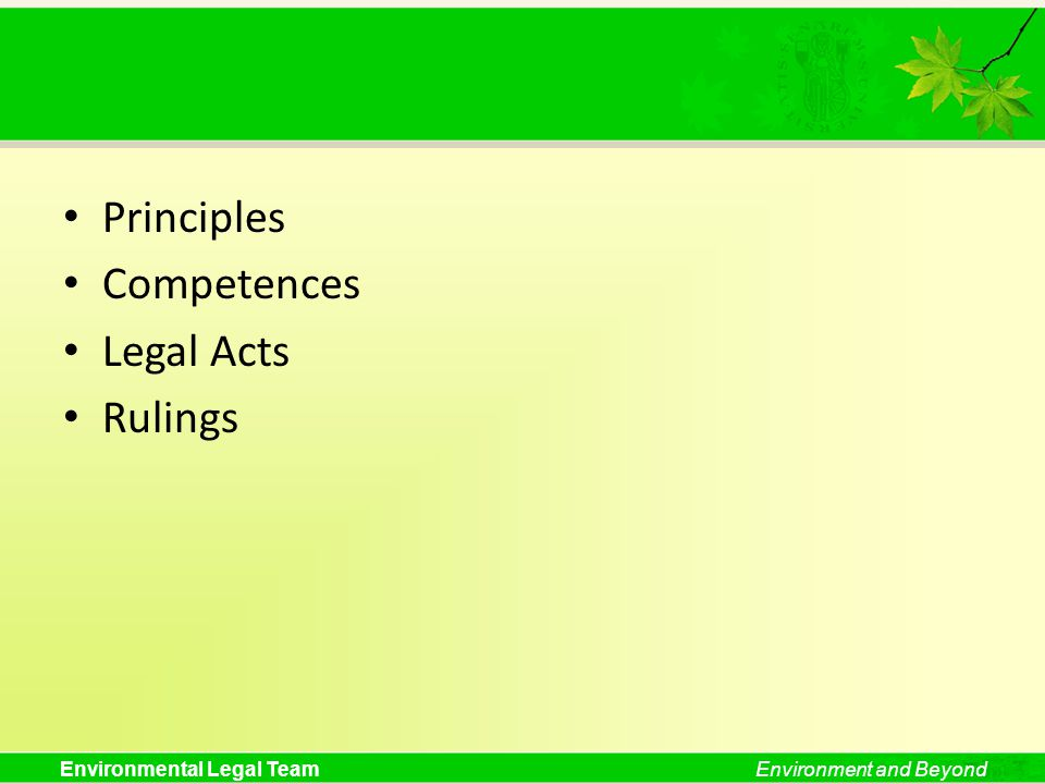 Environmental Legal TeamEnvironment and Beyond Principles Competences Legal Acts Rulings