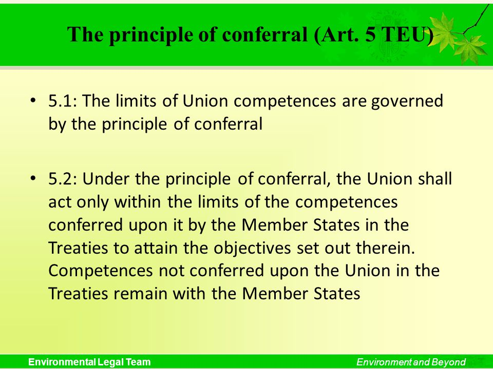 Environmental Legal TeamEnvironment and Beyond The principle of conferral (Art.