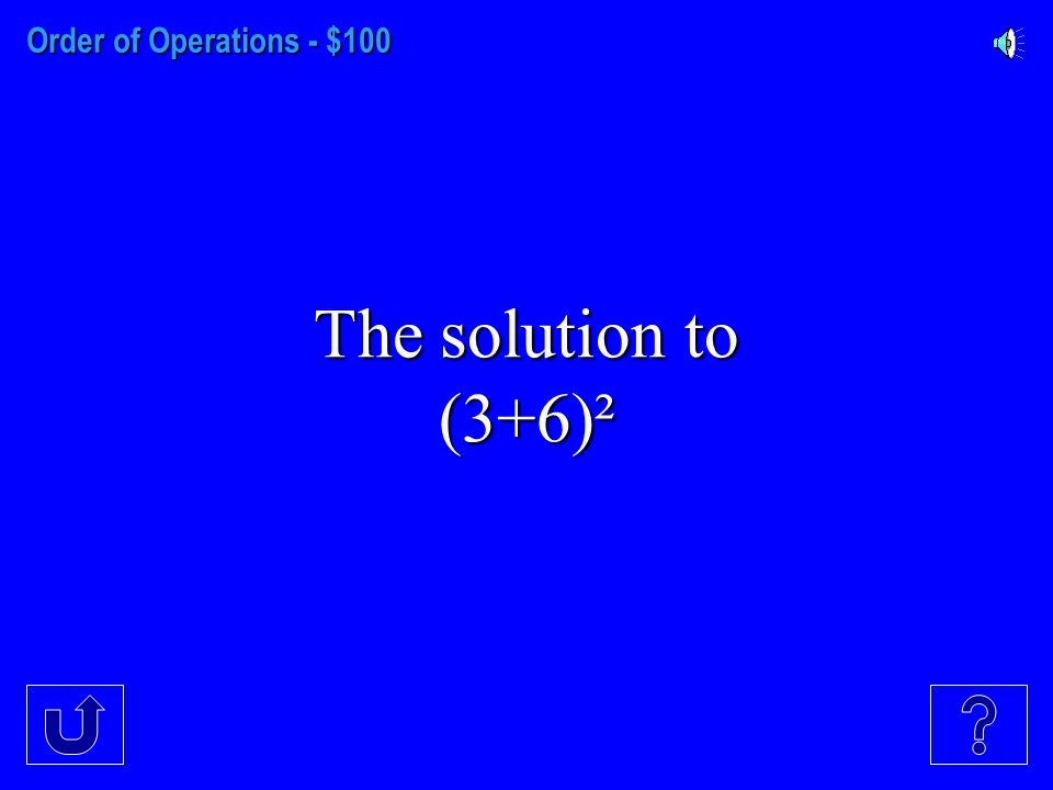 Exponents - $500 The solution to 9² + 3² 2.