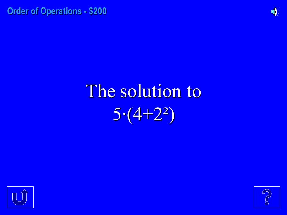 Order of Operations - $100 The solution to (3+6)²