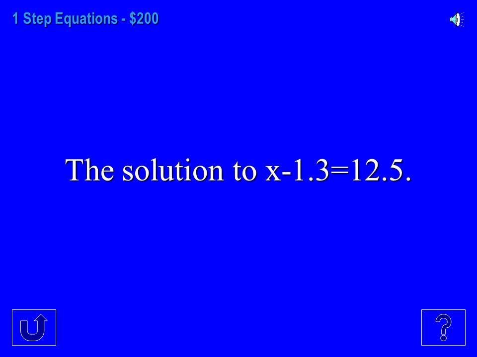 1 Step Equations - $100 The solution to 13+v=31.