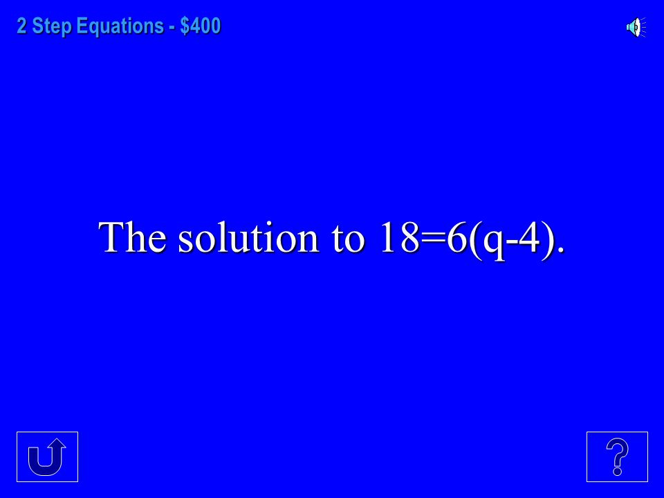 2 Step Equations - $300 The solution to x/3-7=2.