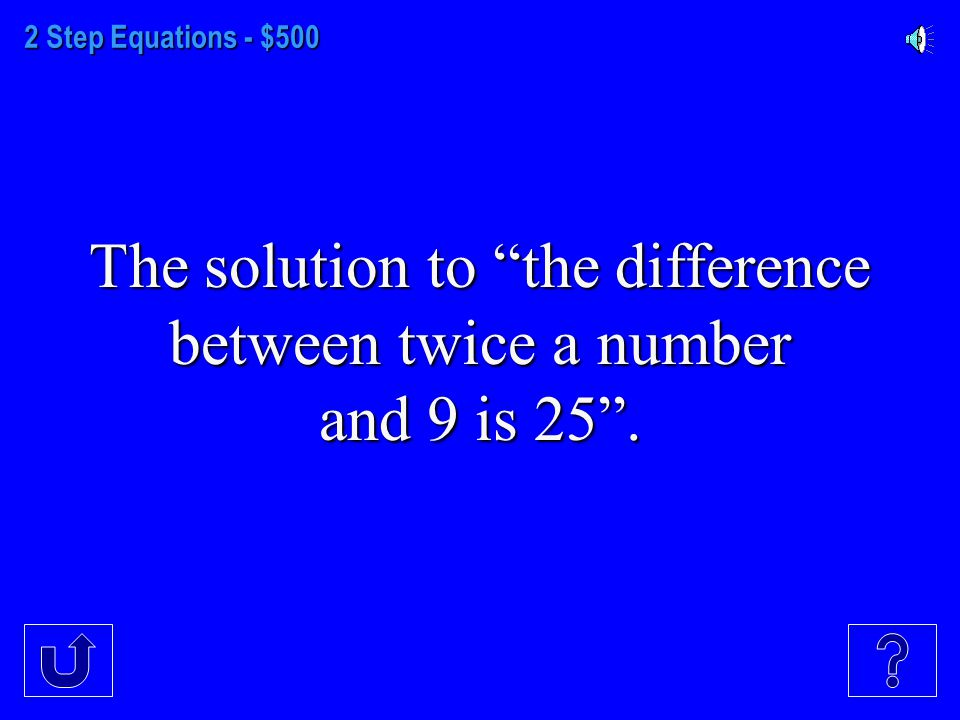 2 Step Equations - $400 The solution to 18=6(q-4).